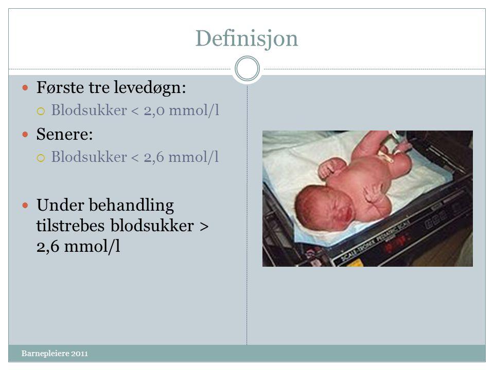 Definisjon Første tre levedøgn: Senere: