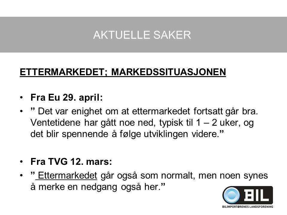 AKTUELLE SAKER ETTERMARKEDET; MARKEDSSITUASJONEN Fra Eu 29. april: