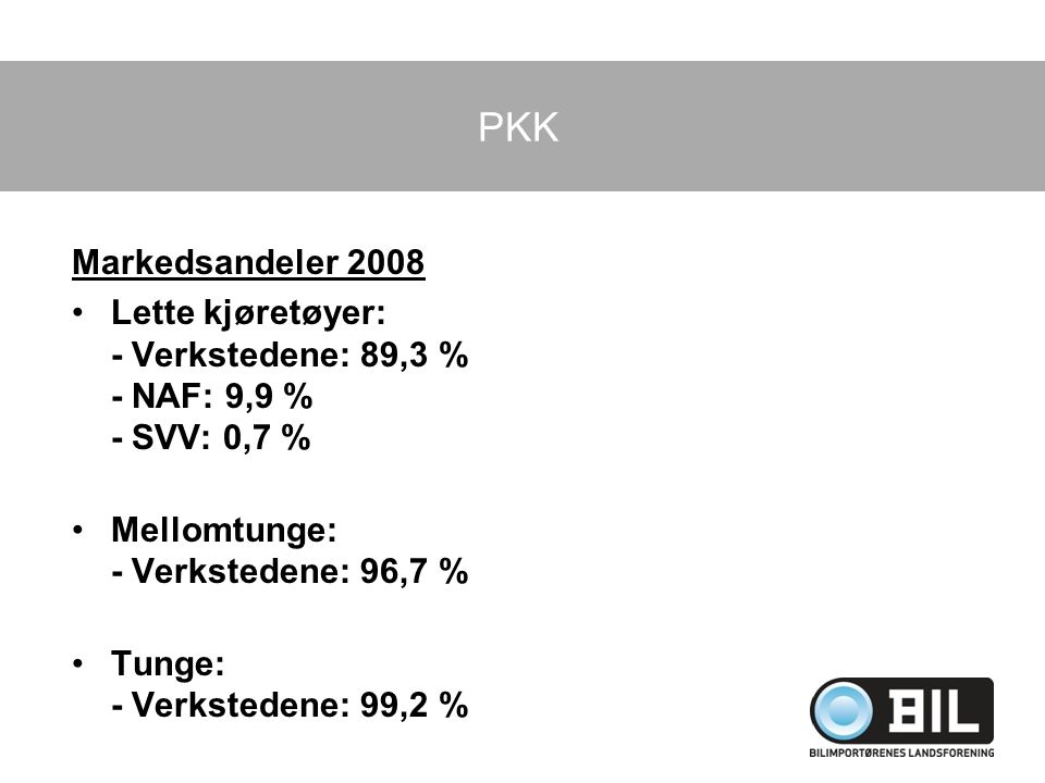 PKK Markedsandeler 2008. Lette kjøretøyer: - Verkstedene: 89,3 % - NAF: 9,9 % - SVV: 0,7 % Mellomtunge: - Verkstedene: 96,7 %