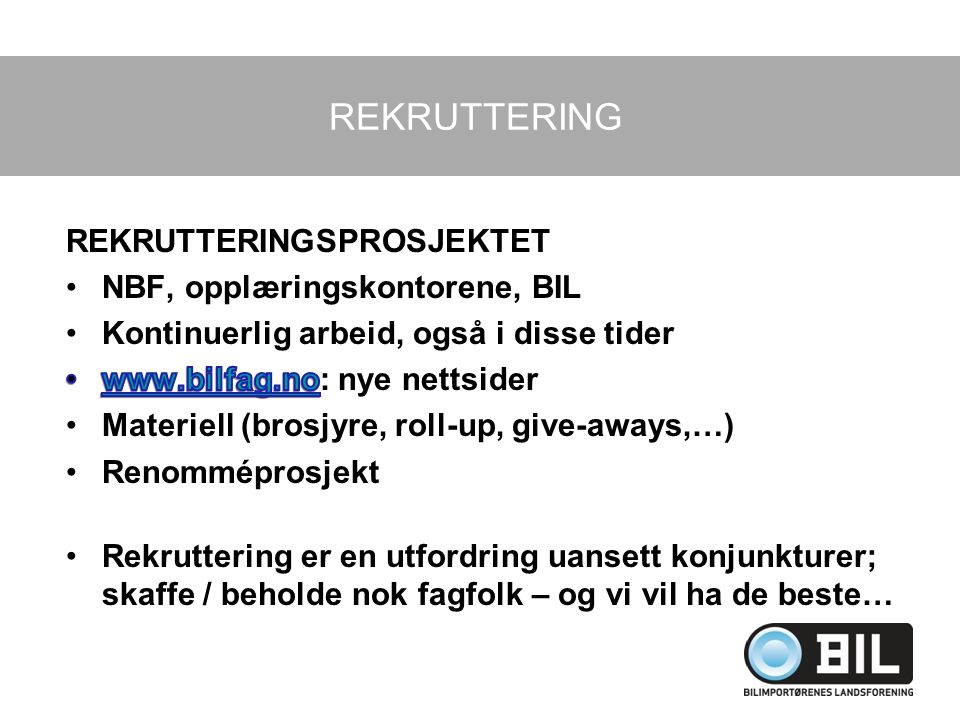 REKRUTTERING REKRUTTERINGSPROSJEKTET NBF, opplæringskontorene, BIL
