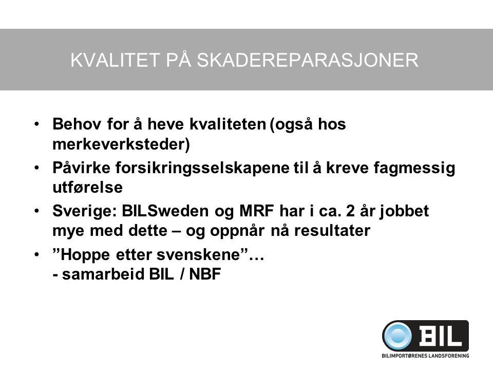 KVALITET PÅ SKADEREPARASJONER
