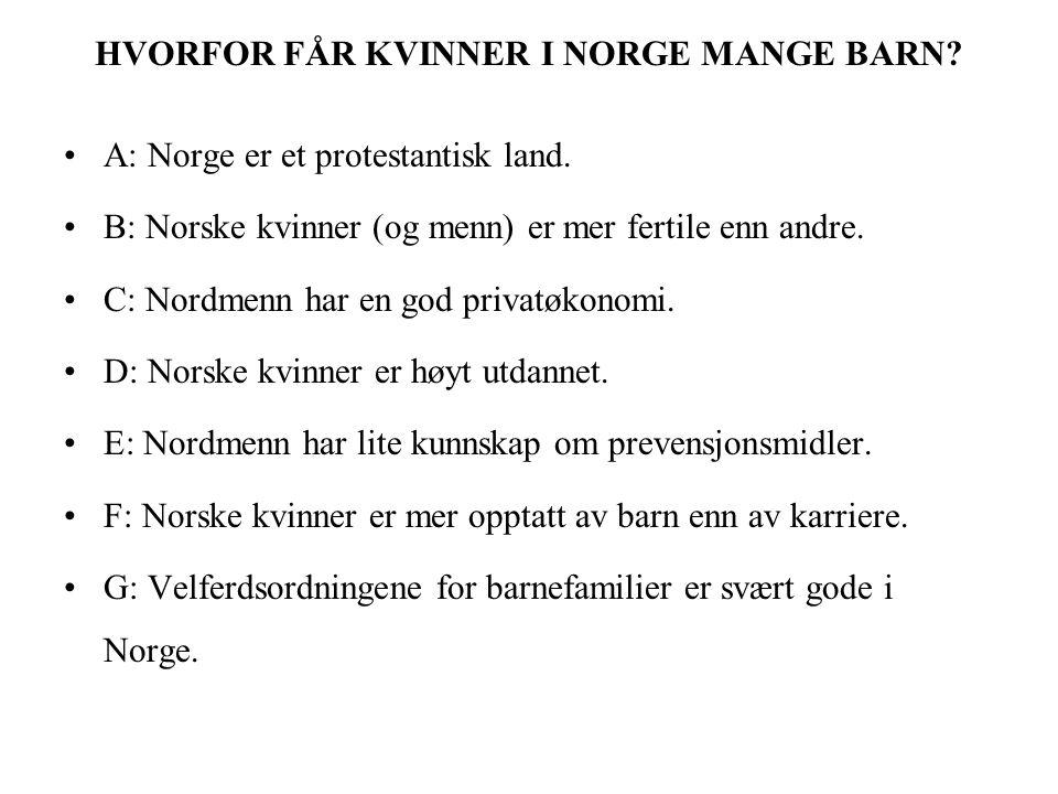 HVORFOR FÅR KVINNER I NORGE MANGE BARN