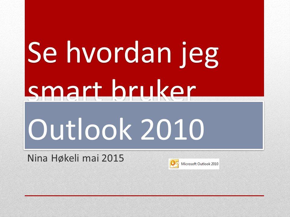 Se hvordan jeg smart bruker Outlook 2010