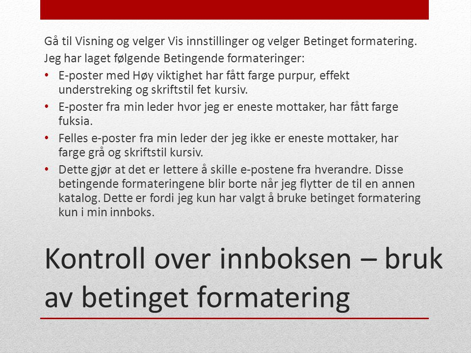 Kontroll over innboksen – bruk av betinget formatering