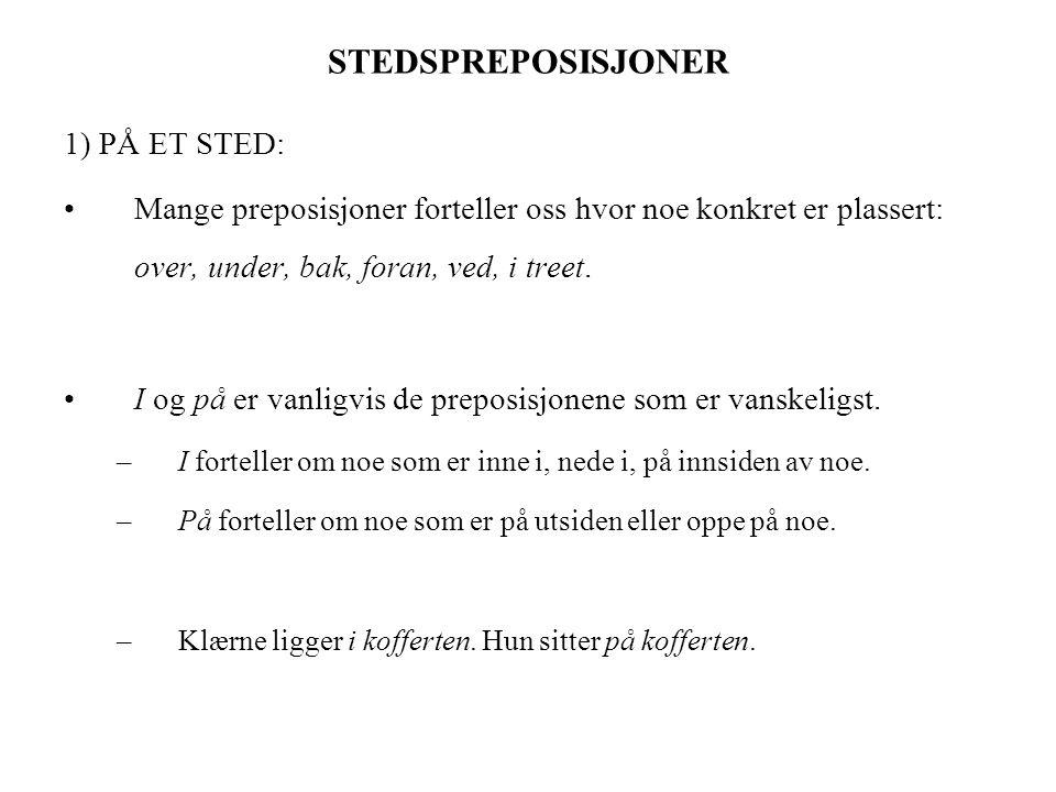 STEDSPREPOSISJONER 1) PÅ ET STED: