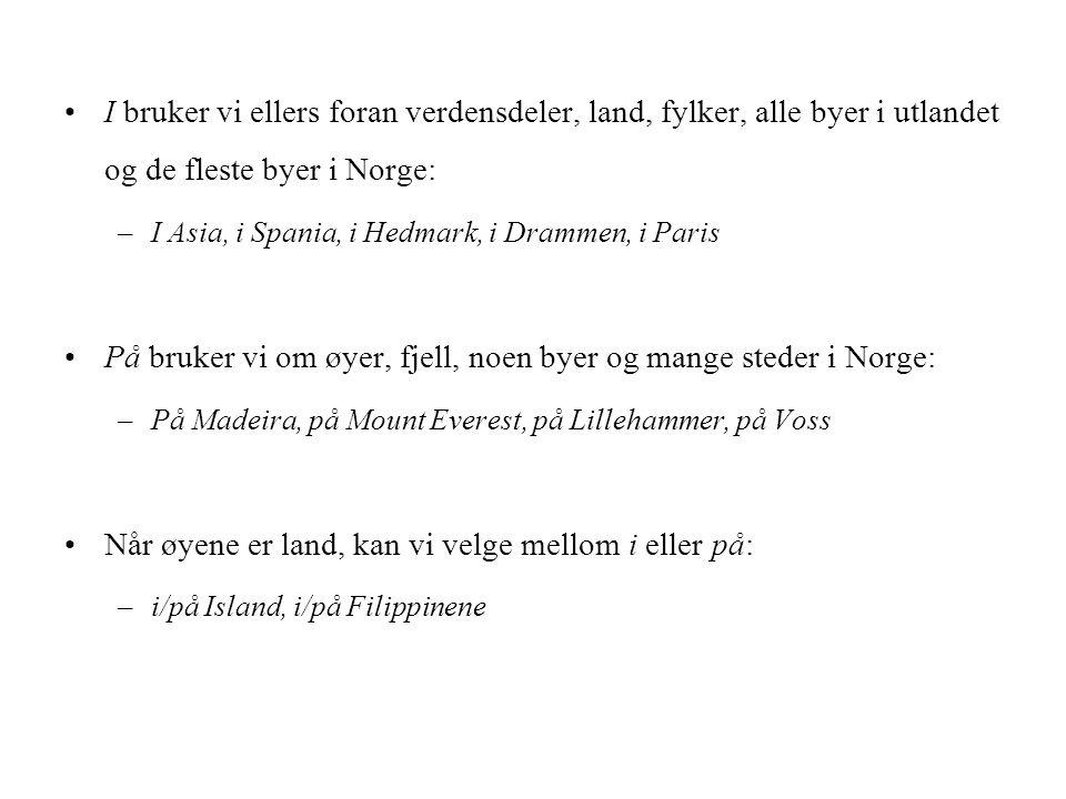 På bruker vi om øyer, fjell, noen byer og mange steder i Norge: