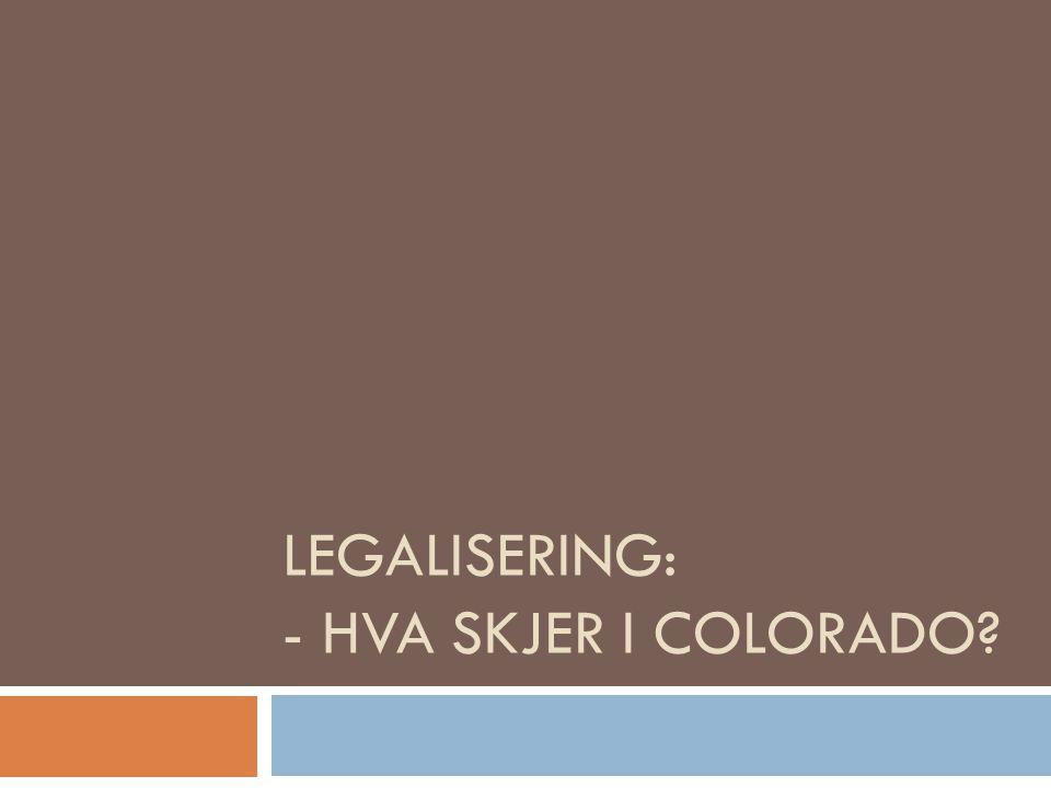 Legalisering: - Hva skjer i Colorado
