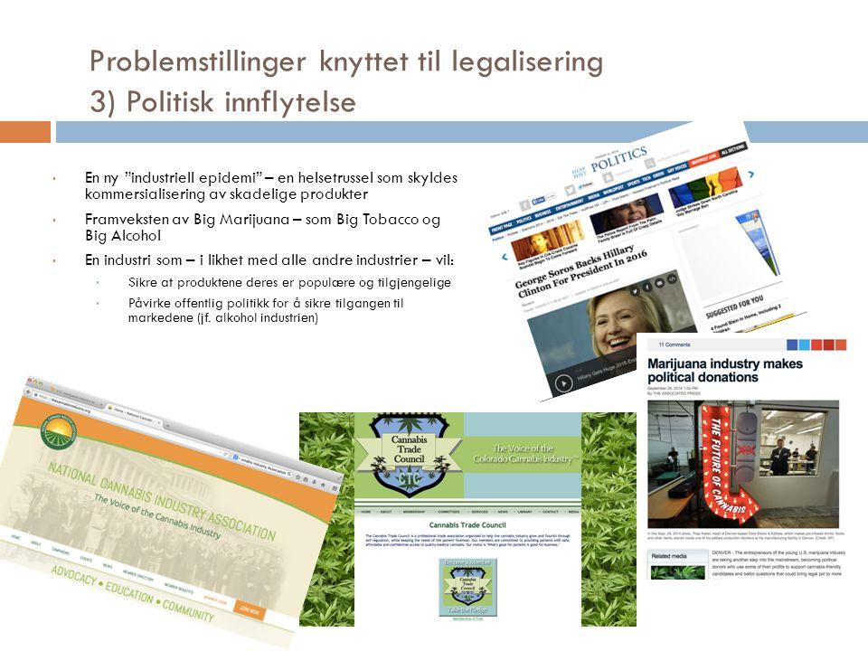 Problemstillinger knyttet til legalisering 3) Politisk innflytelse