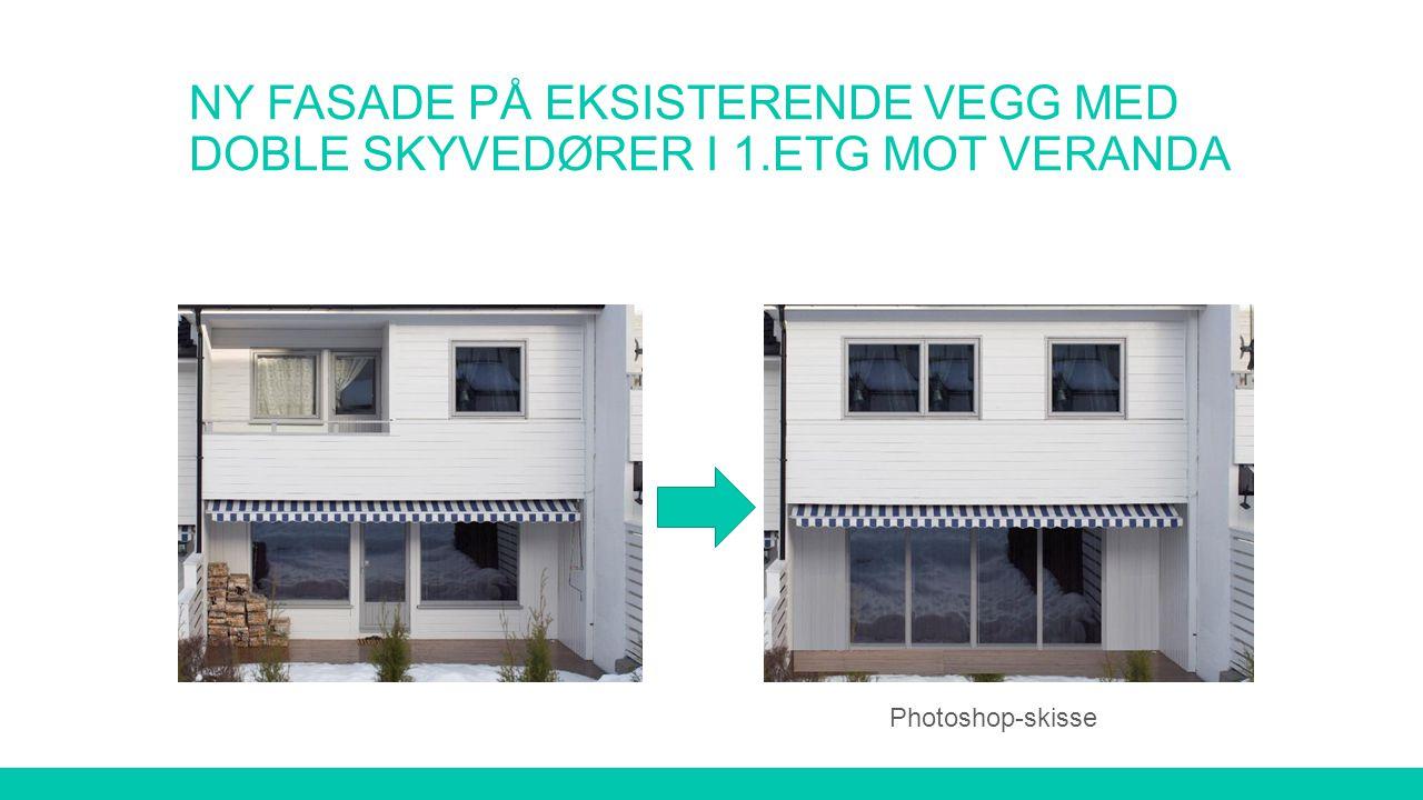 Ny fasade på eksisterende vegg med doble skyvedører i 1