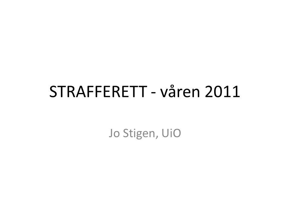 STRAFFERETT - våren 2011 Jo Stigen, UiO