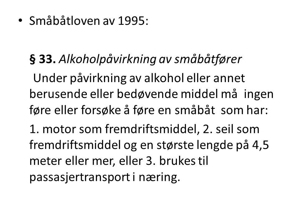 Småbåtloven av 1995: § 33. Alkoholpåvirkning av småbåtfører.