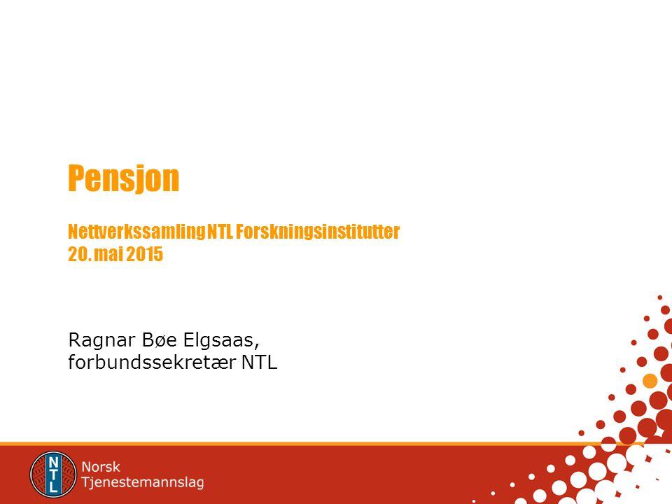 Pensjon Nettverkssamling NTL Forskningsinstitutter 20