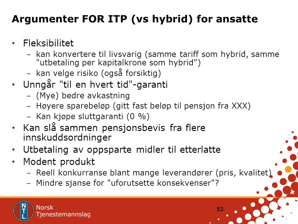 Argumenter FOR ITP (vs hybrid) for ansatte