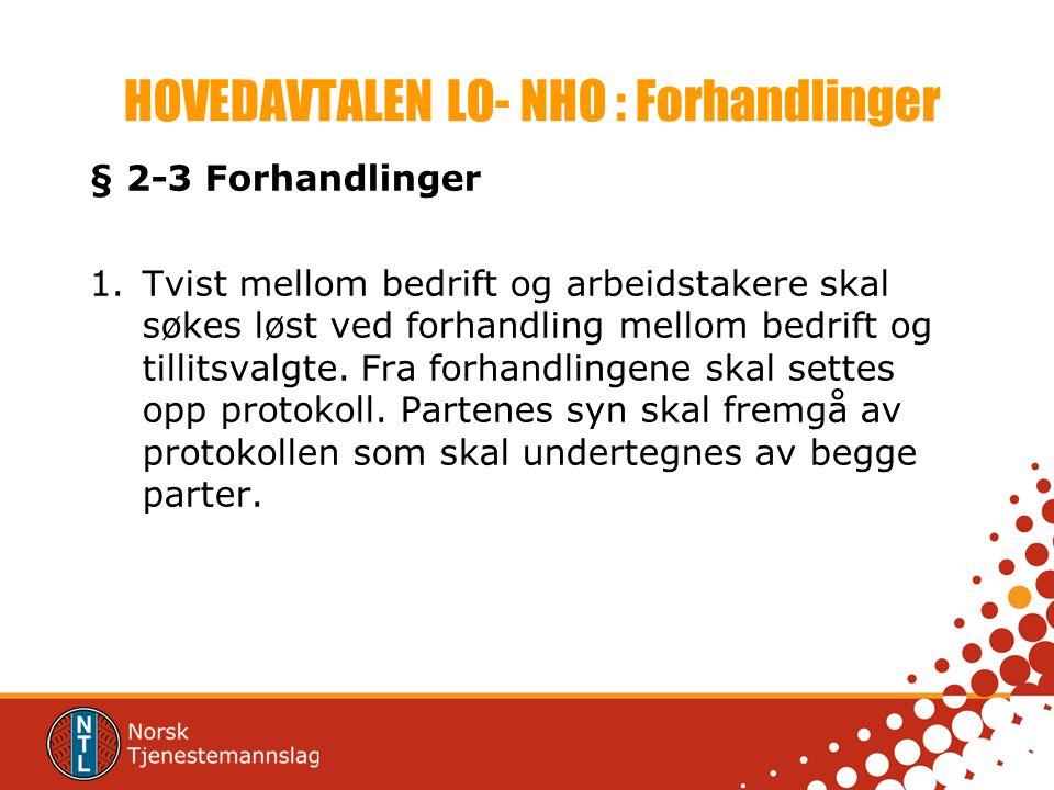 HOVEDAVTALEN LO- NHO : Forhandlinger