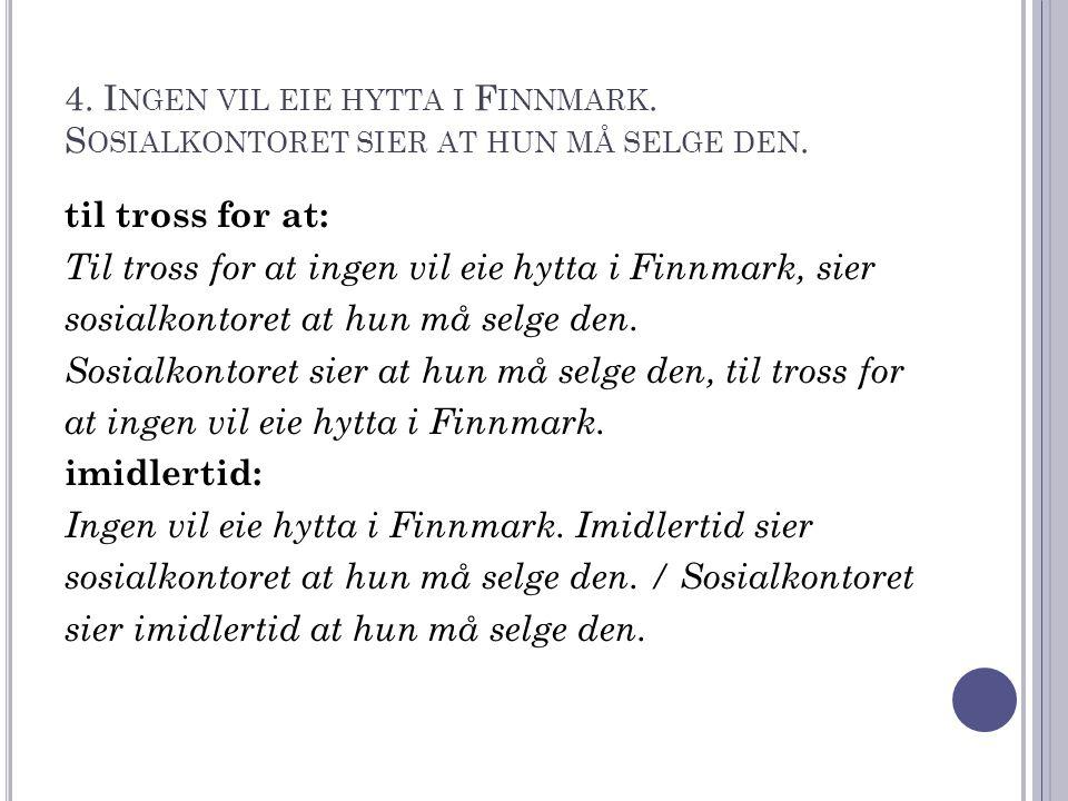 4. Ingen vil eie hytta i Finnmark