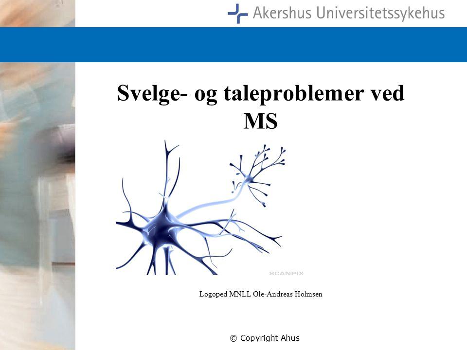 Svelge- og taleproblemer ved MS Logoped MNLL Ole-Andreas Holmsen