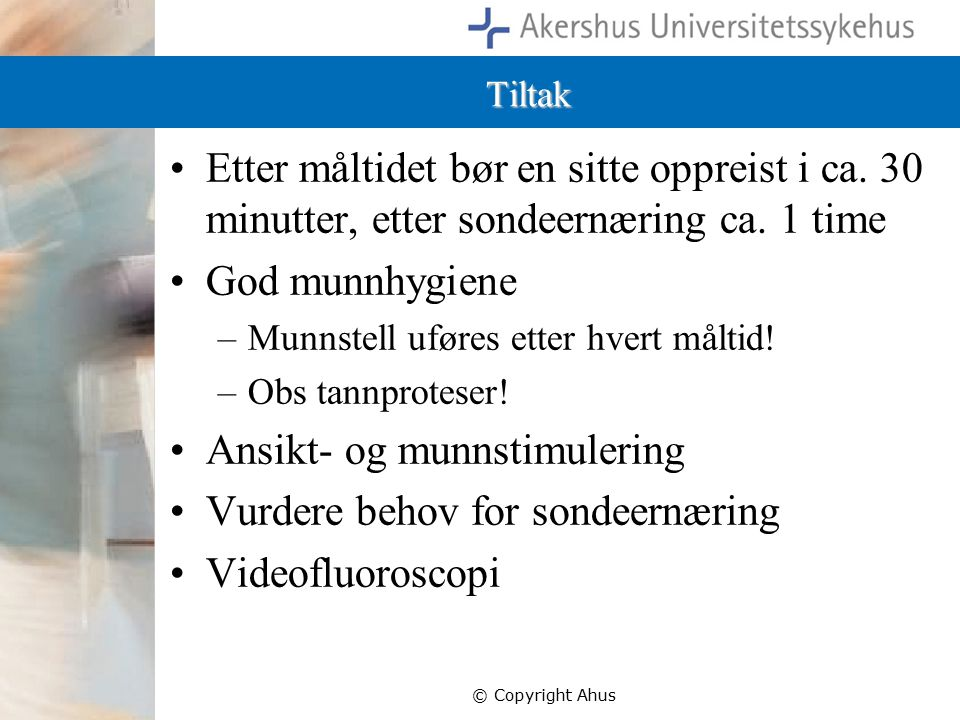 Ansikt- og munnstimulering Vurdere behov for sondeernæring