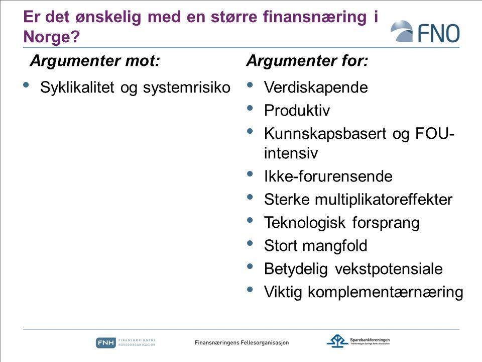 Er det ønskelig med en større finansnæring i Norge