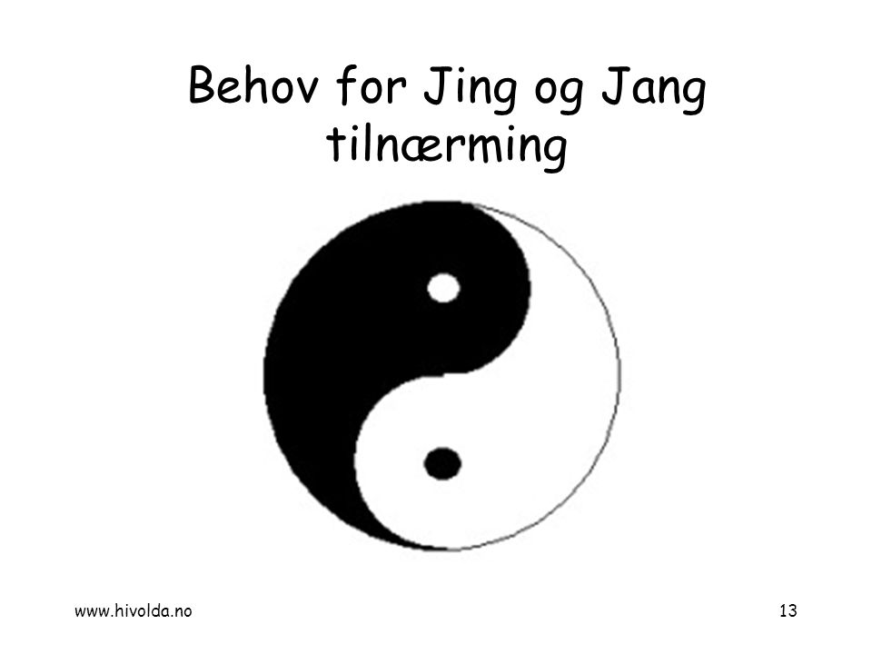 Behov for Jing og Jang tilnærming