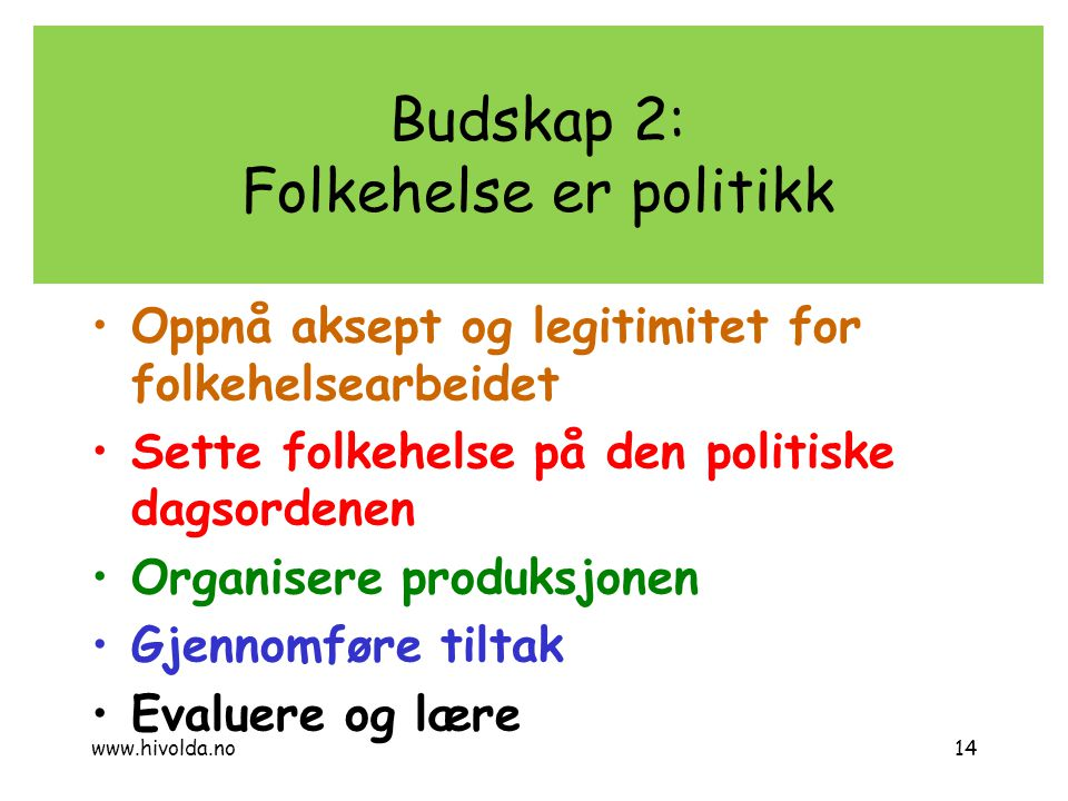 Budskap 2: Folkehelse er politikk
