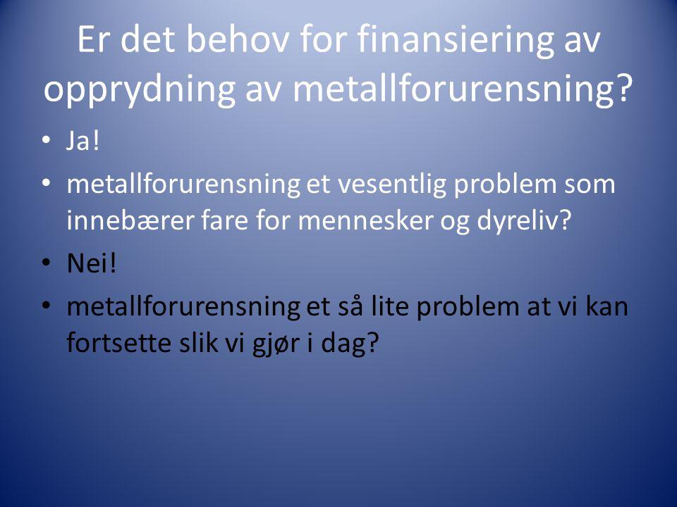 Er det behov for finansiering av opprydning av metallforurensning
