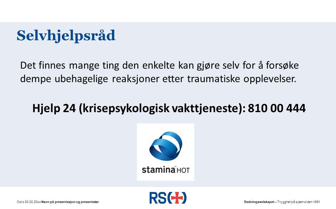 Hjelp 24 (krisepsykologisk vakttjeneste): 810 00 444