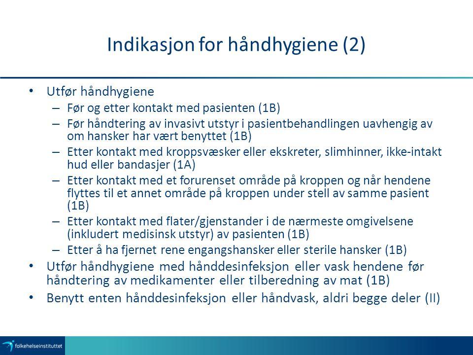 Indikasjon for håndhygiene (2)