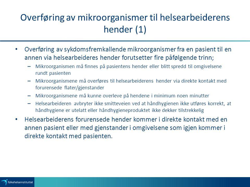 Overføring av mikroorganismer til helsearbeiderens hender (1)