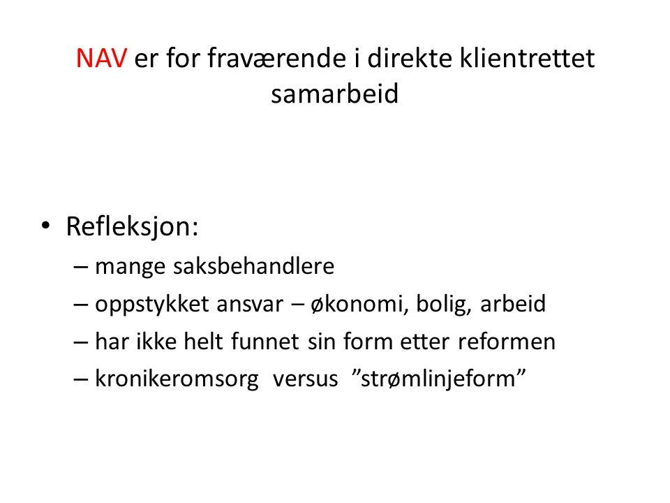 NAV er for fraværende i direkte klientrettet samarbeid
