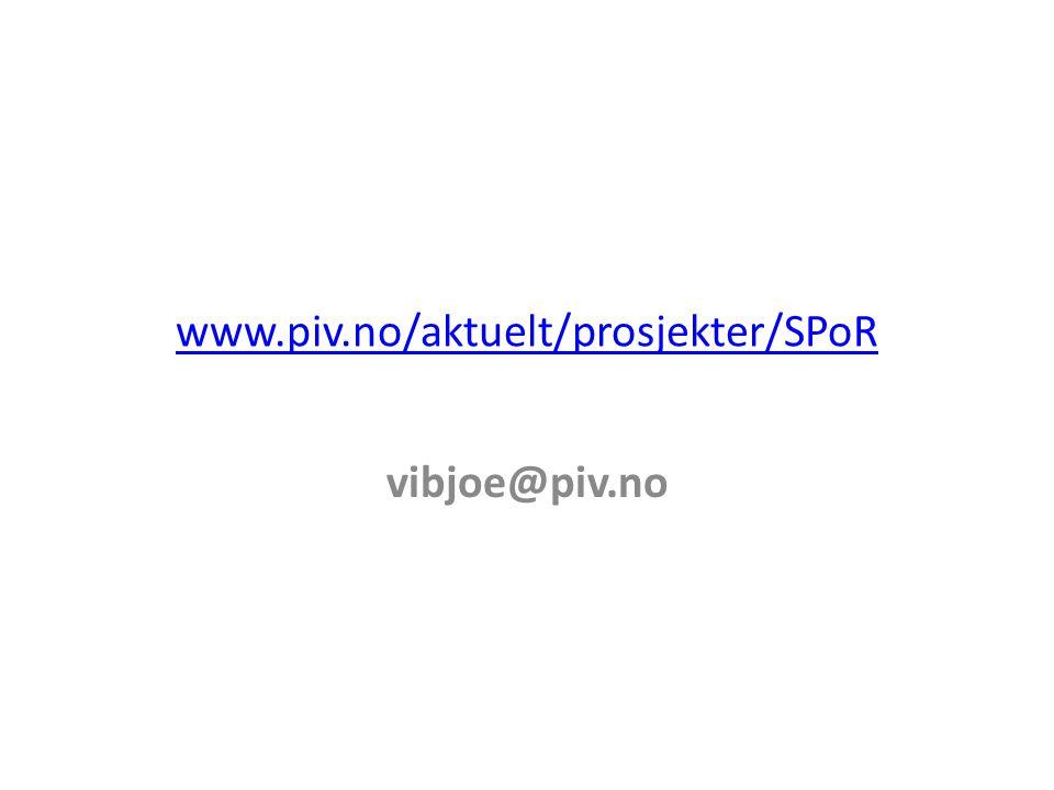 www.piv.no/aktuelt/prosjekter/SPoR vibjoe@piv.no