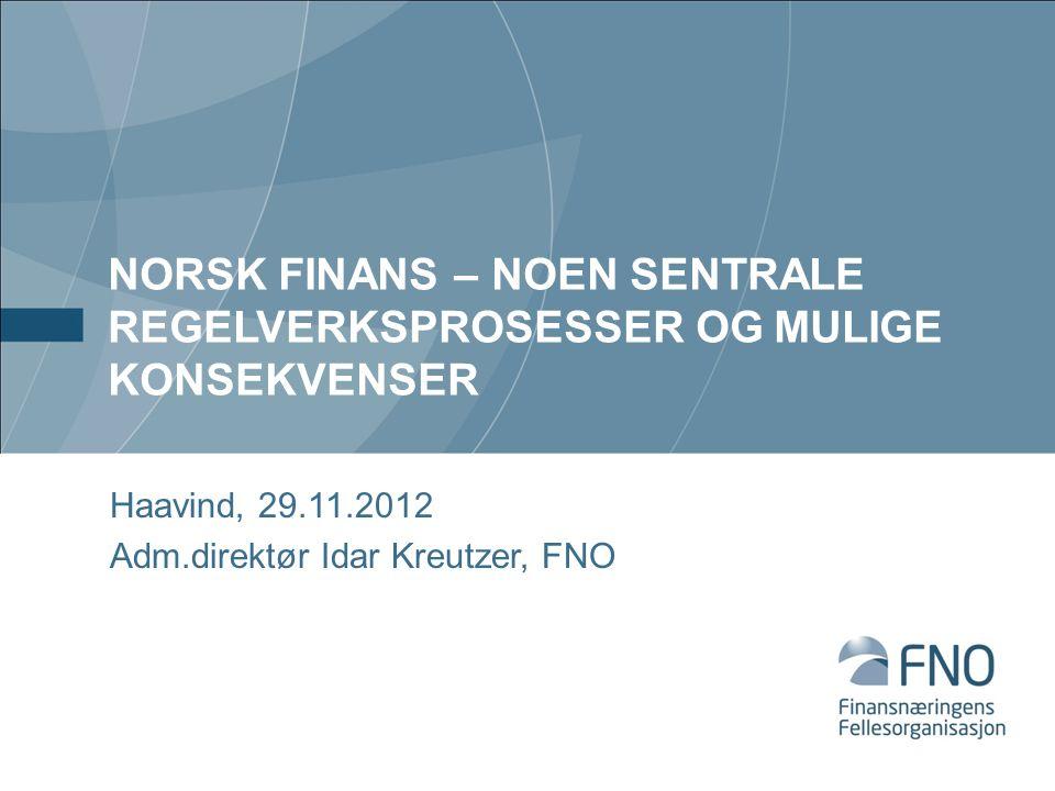 Haavind, 29.11.2012 Adm.direktør Idar Kreutzer, FNO