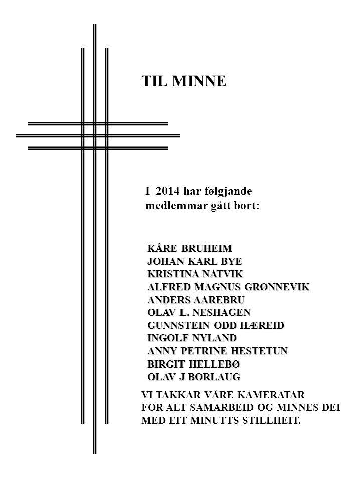 TIL MINNE I 2014 har følgjande medlemmar gått bort: KÅRE BRUHEIM