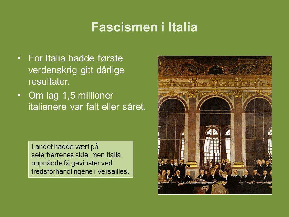 Fascismen i Italia For Italia hadde første verdenskrig gitt dårlige resultater. Om lag 1,5 millioner italienere var falt eller såret.