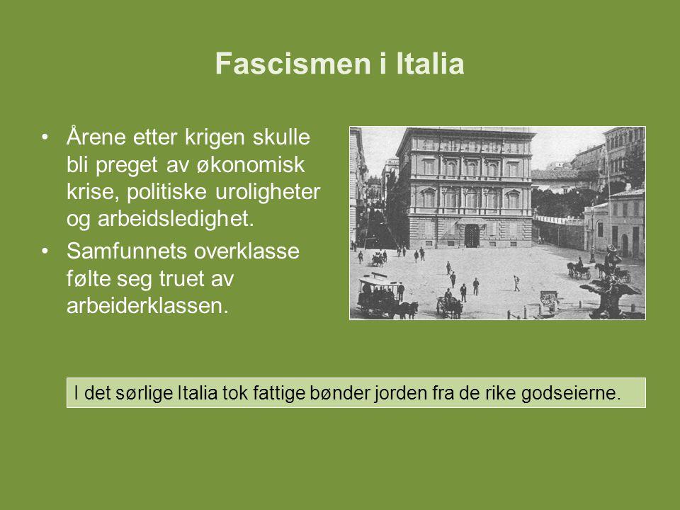 Fascismen i Italia Årene etter krigen skulle bli preget av økonomisk krise, politiske uroligheter og arbeidsledighet.