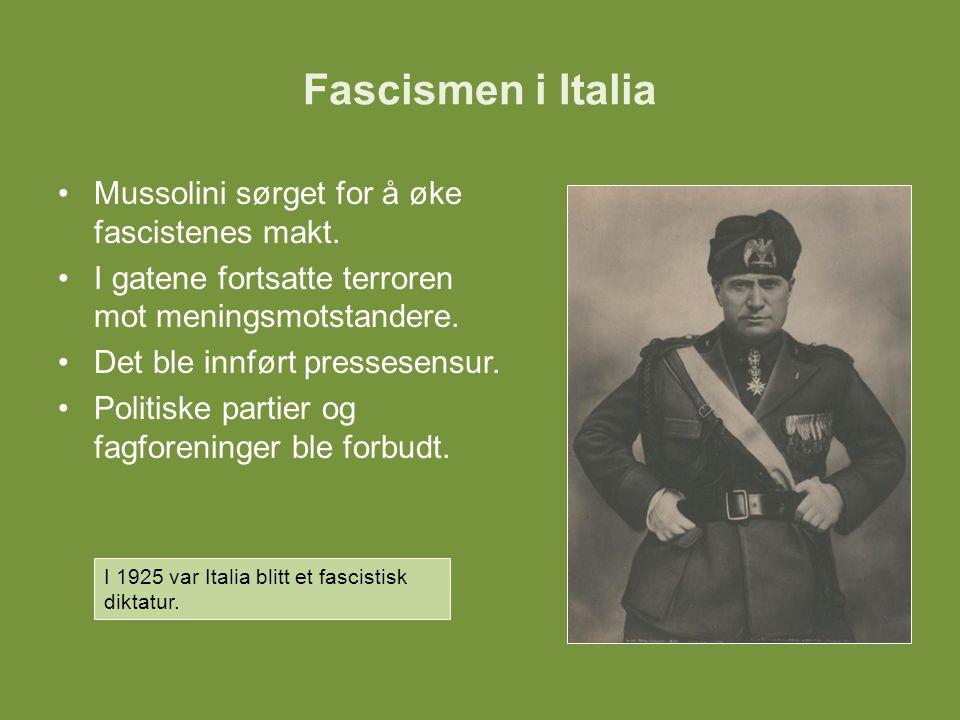 Fascismen i Italia Mussolini sørget for å øke fascistenes makt.