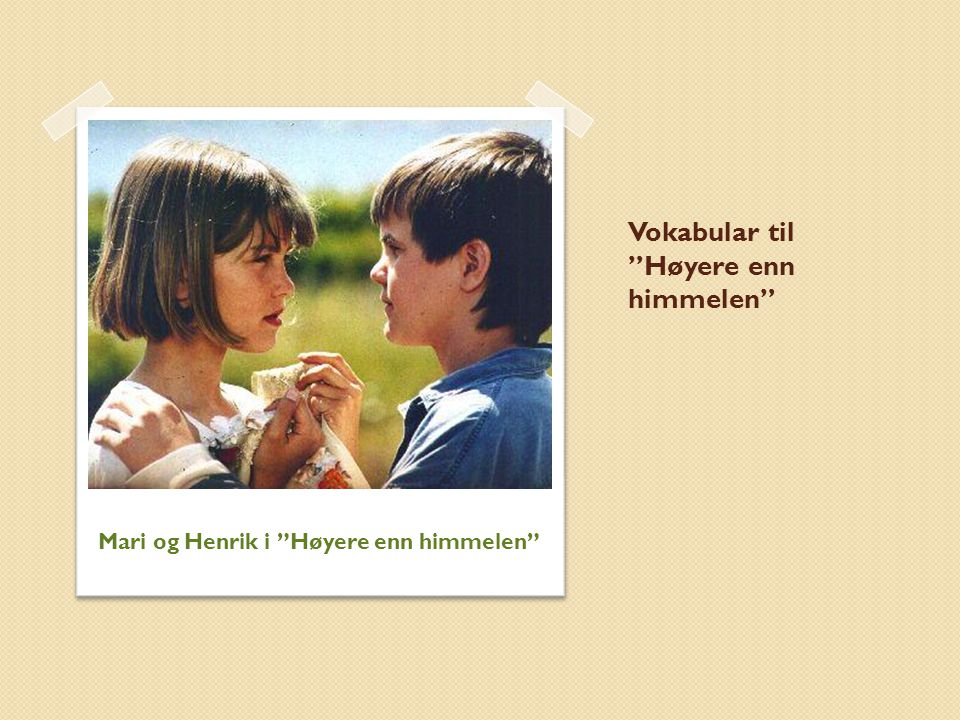 Vokabular til Høyere enn himmelen