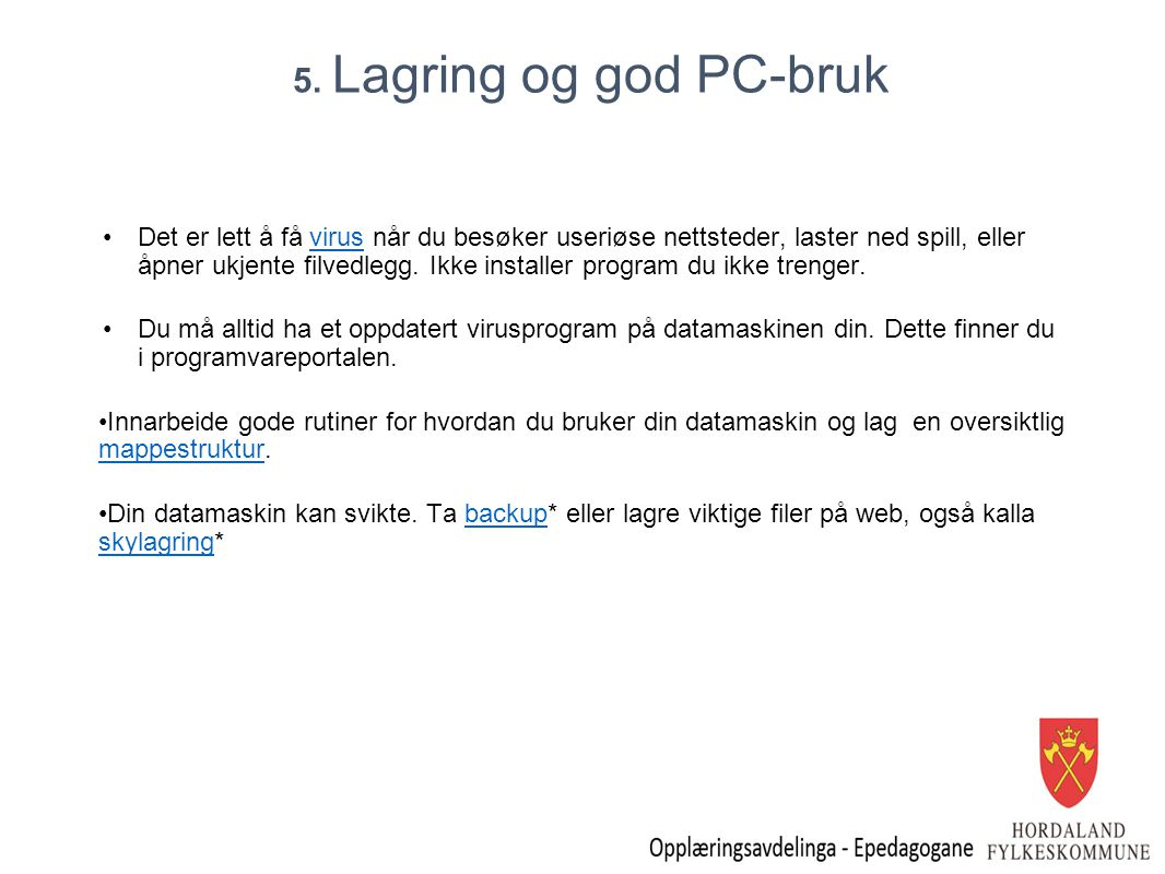 5. Lagring og god PC-bruk