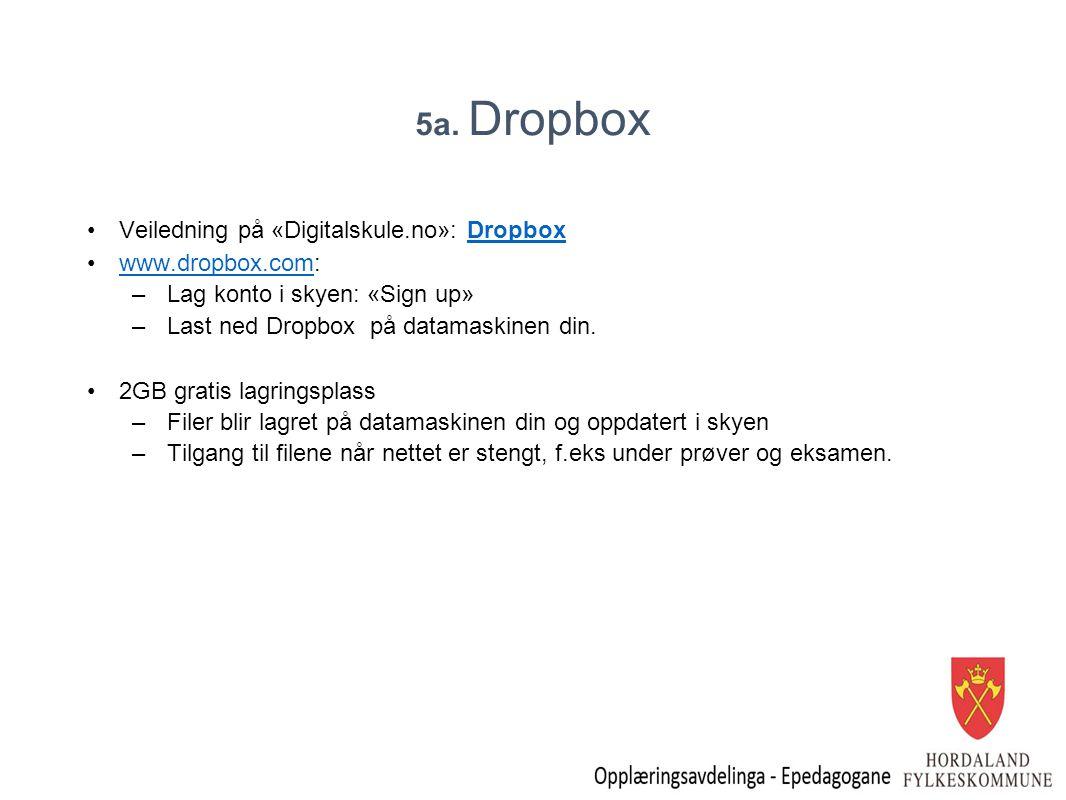 5a. Dropbox Veiledning på «Digitalskule.no»: Dropbox www.dropbox.com: