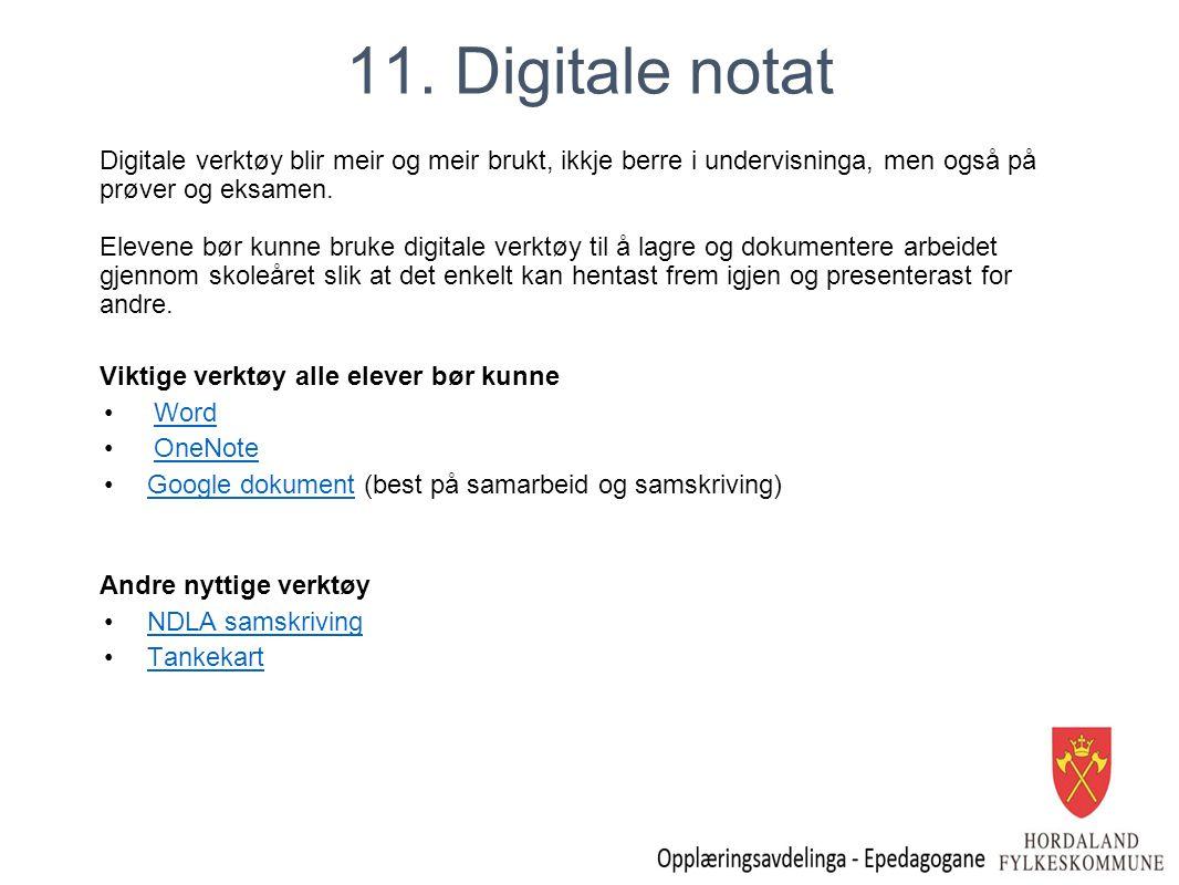 11. Digitale notat Digitale verktøy blir meir og meir brukt, ikkje berre i undervisninga, men også på prøver og eksamen.