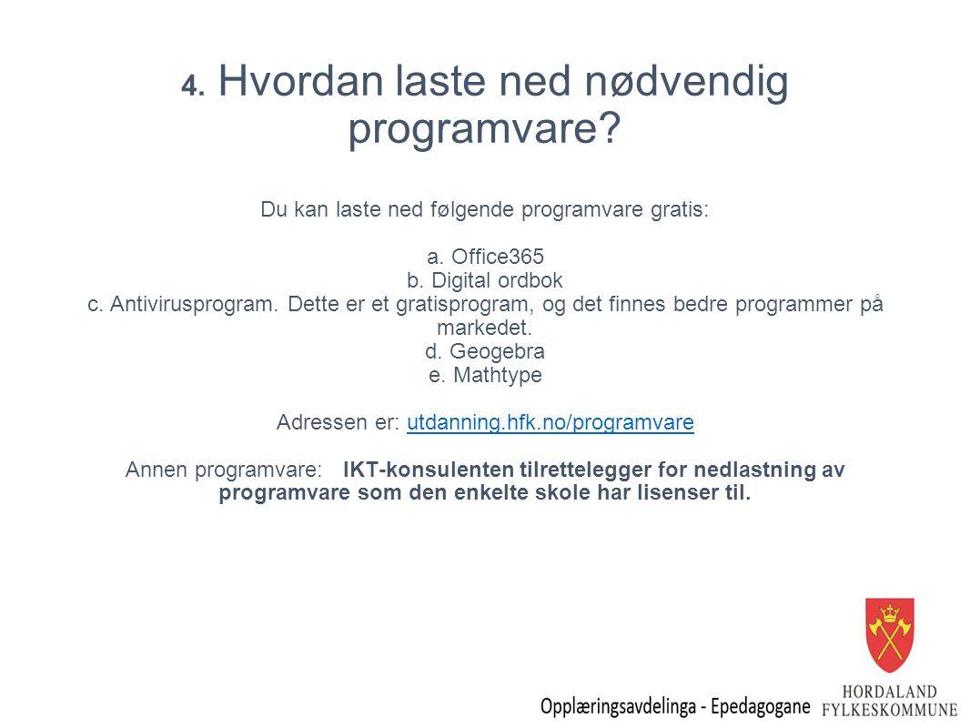 4. Hvordan laste ned nødvendig programvare
