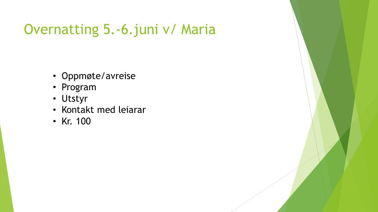 Overnatting 5.-6.juni v/ Maria