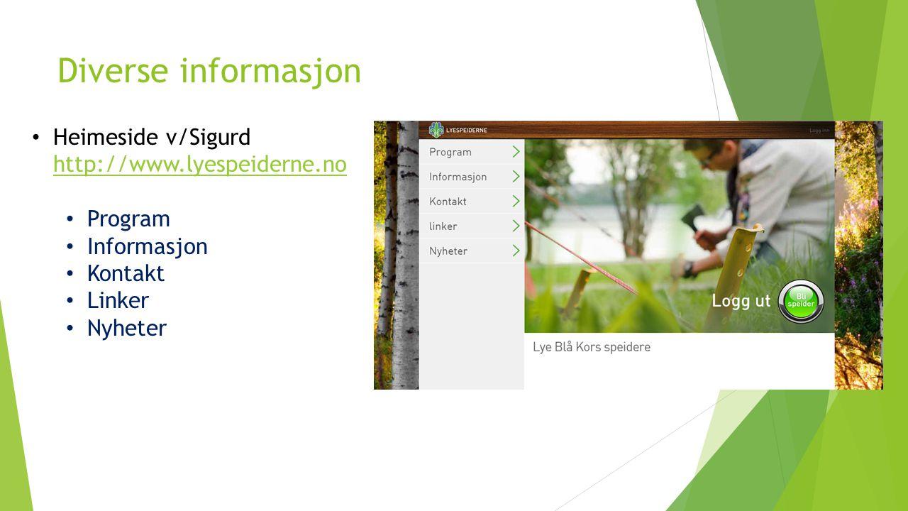 Diverse informasjon Heimeside v/Sigurd http://www.lyespeiderne.no