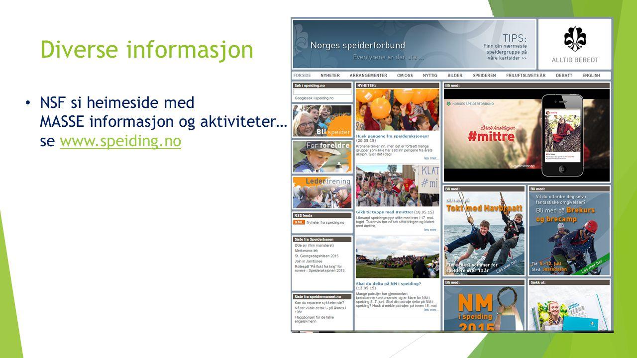Diverse informasjon NSF si heimeside med MASSE informasjon og aktiviteter… se www.speiding.no
