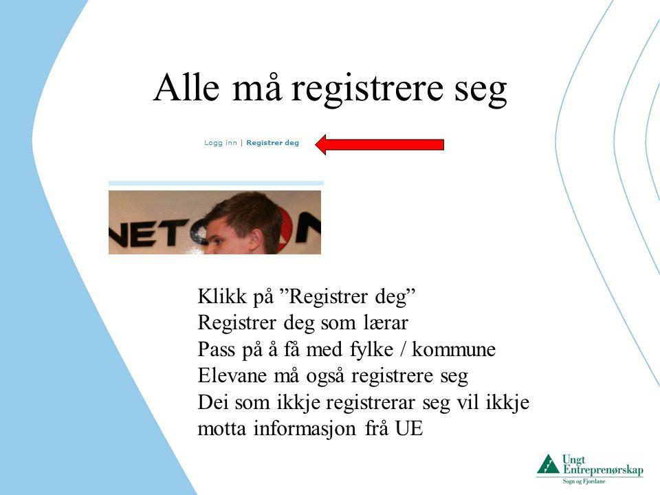 Alle må registrere seg Klikk på Registrer deg