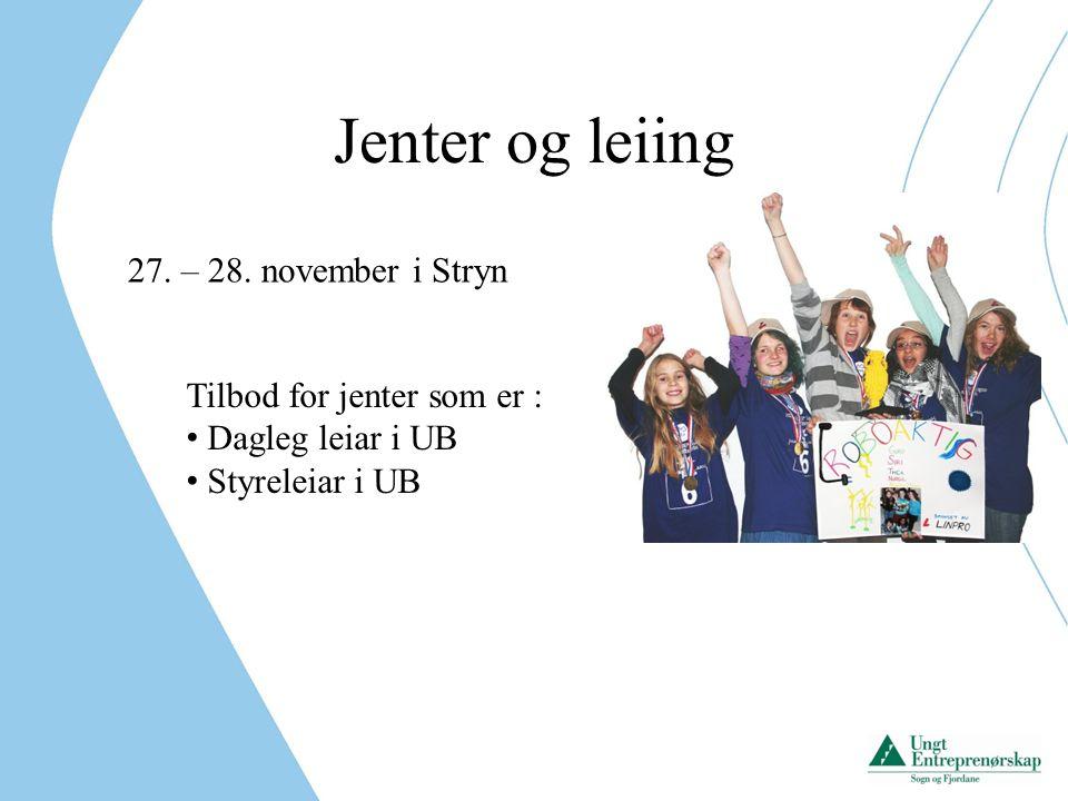 Jenter og leiing 27. – 28. november i Stryn Tilbod for jenter som er :