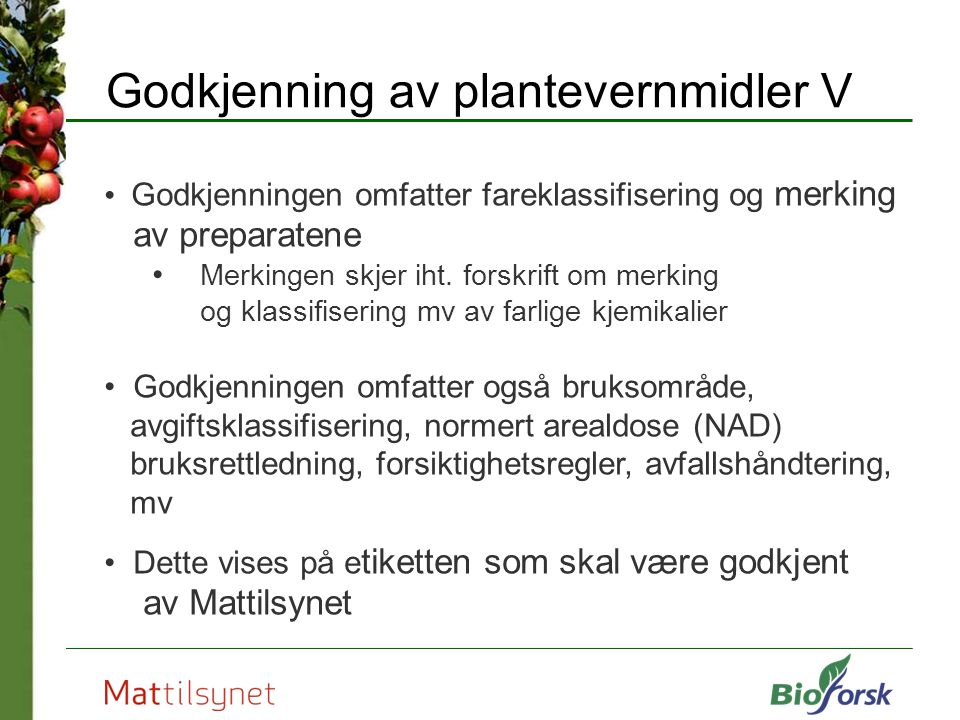 Godkjenning av plantevernmidler V