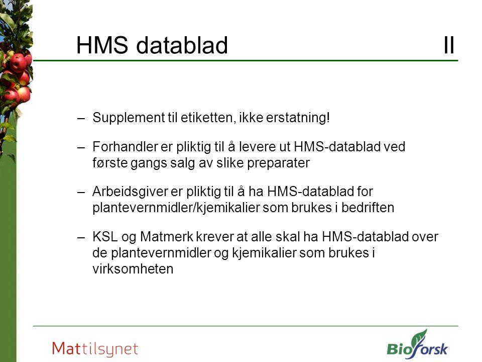 HMS datablad II Supplement til etiketten, ikke erstatning!