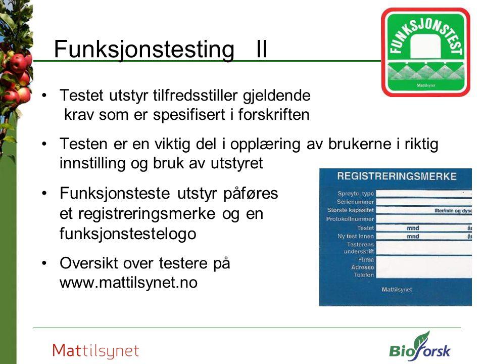 Funksjonstesting II Testet utstyr tilfredsstiller gjeldende krav som er spesifisert i forskriften.
