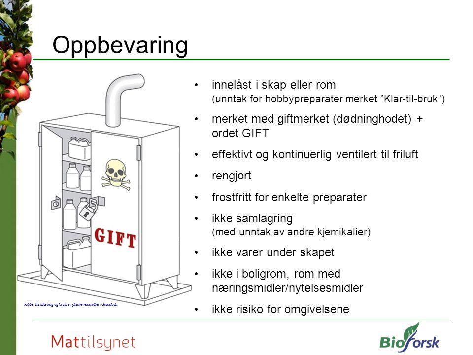 Oppbevaring innelåst i skap eller rom (unntak for hobbypreparater merket Klar-til-bruk ) merket med giftmerket (dødninghodet) + ordet GIFT.