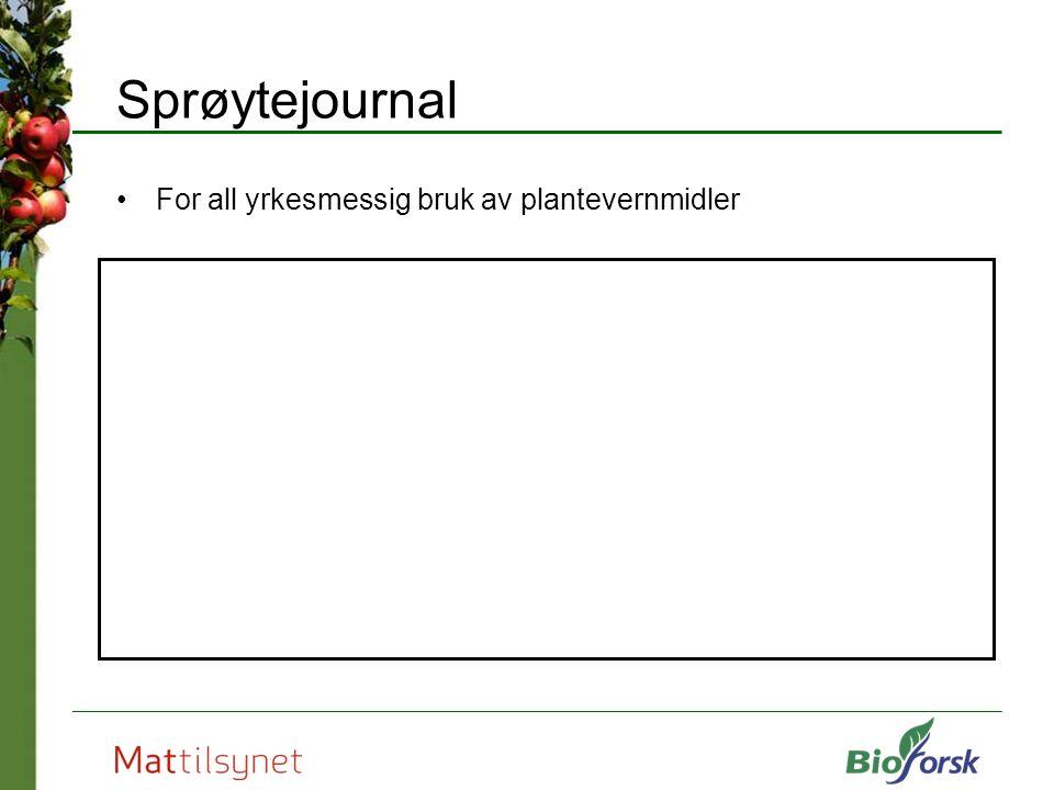Sprøytejournal For all yrkesmessig bruk av plantevernmidler